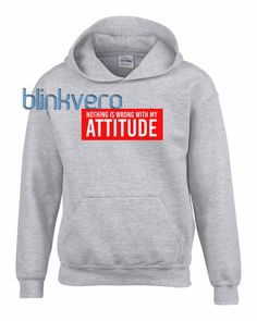 Nothing is wrong with my attitude hoodie girls and mens hoodies unisex adult