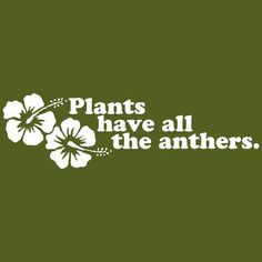 Portland t-shirt company with plant humor! Amazing! Maybe we could ...