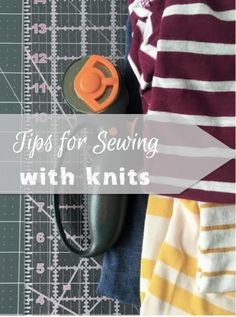 Sewing with knit fabric doesn't have to be scary.   There are some tips and tricks that can make the process much easier.  I've gathered some of these helpful hints for you.
