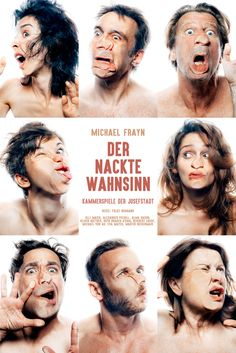 """""""Die nackte Wahnsinn"""" Theater in der Josefstadt - The truth about acting and perfomances; Theater, Acting, Drama, Music, Movies, Movie Posters, Beautiful, Madness, Culture"""