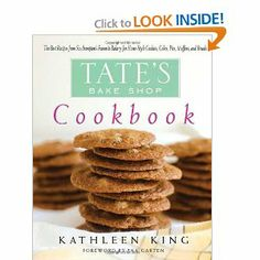 Tate's Bake Shop Cookbook: The Best Recipes from Southampton's Favorite Bakery for Homestyle Cookies, Cakes, Pies, Muffins, and Breads: Kathleen King, Ina Garten