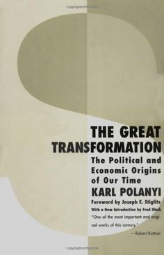 The Great Transformation: The Political and Economic Origins of Our Time by Karl Polanyi http://www.amazon.com/dp/080705643X/ref=cm_sw_r_pi_dp_iFx6ub0GRP72G