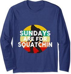 Amazon.com: Bigfoot Yowi Sundays Are For Squatchin Classic Retro Sassy Long Sleeve T-Shirt: Clothing Only Fashion, Shirt Price, Vintage Tees, Cool Tees, Dress Me Up, T Shirt, Graphic Sweatshirt, Sassy, Fashion Brands
