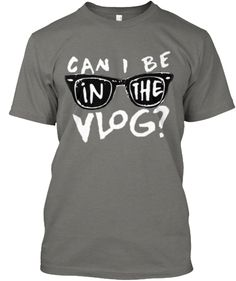 Can I Be In The Vlog?- Casey Neistat t-shirt