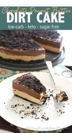 """This creamy 3 layer low carb cake has peanut butter cheesecake, … Keto Dirt Cake! This creamy 3 layer low carb cake has peanut butter cheesecake, chocolate pudding and a """"cookie"""" crumb crust. Keto Desserts, Keto Friendly Desserts, Sugar Free Desserts, Sugar Free Recipes, Low Carb Recipes, Dessert Recipes, Cookie Recipes, Atkins Desserts, Keto Desert Recipes"""