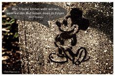 Mein Papa sagt...  Alle Träume können wahr werden, wenn wir den Mut haben, ihnen zu folgen.  Walt Disney    Weisheiten und Zitate TÄGLICH NEU auf www.MeinPapasagt.de