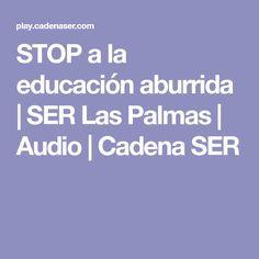 STOP a la educación aburrida | SER Las Palmas | Audio | Cadena SER