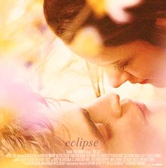 """Edward and bella. eclipse. Where I'm from, it's how someone says """"I love you"""""""