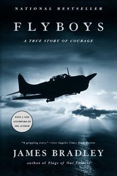 Flyboys- A True Story of Courage by James D. Bradley www.bookscrolling...