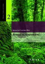 Formas da indefinición / Ignacio Castro Rey - Rianxo : Axóuxere, 2011