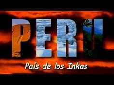 ¡¡¡TE AMO PERÚ!!!  Impresionante video sobre el país de los Incas (Marca la diferencia)