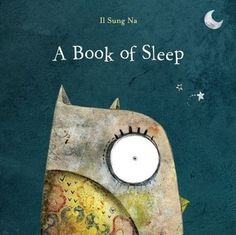 "A Book of Sleep:  When the sky grows dark and the moon glows bright, everyone goes to sleep . . . except for the watchful owl!  With a spare, soothing text and beautifully rich and textured illustrations of a starry night, this is the perfect ""book of sleep."" Join the owl on his moonlit journey as he watches all the other animals settle in for the night: some sleep standing up, while some sleep...more"