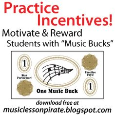 Practice Incentives: Motivate & Reward Students with FREE Printable Music Bucks!   Music Lesson Pirate, music teaching blog