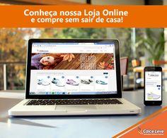 Conheça nossa Loja Online! Mais conforto e comodidade, compre também pela loja online, sem sair de casa!  Acesse agora: www.calceleve.com.br