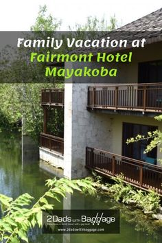 Family Vacation at Fairmont Hotel Mayakoba - 2 Dads with Baggage Travel With Kids, Family Travel, Olympic Hotel, Travel Photos, Travel Tips, Dipping Pool, Fairmont Hotel, Family Vacation Destinations, Boat Tours