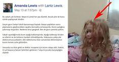 Amanda Lewis, ABD'nin Oregon eyaletinde yaşayan bir anne.Bir sabah kızının ayakta duramadığını farketti. Bacakları açık bir şekilde yerinden kıpırdayamıyordu. Anne hemen kızını hastaneye götürdü.Daha sonra ise aldığı kararda haklı olduğunu gördü. Meğerse kızı 'kene felci' geçiriyormuş.An