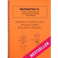 Matematika III. Sčítání a odčítání do 20ti s přechodem přes desítku Thing 1, Prepositions, Home Schooling, Math Worksheets, Best Sellers, Alphabet, Language, Notes, Teacher