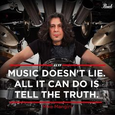 All it can do is tell the truth. Mike Mangini, Drummer Quotes, Pearl Drums, Dream Theater, Tell The Truth, Europe, Pearls, Music, Instagram