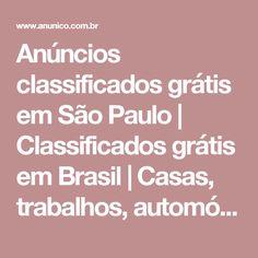 Anúncios classificados grátis em São Paulo   Classificados grátis em Brasil   Casas, trabalhos, automóveis, móveis, serviços... outras coisas