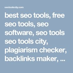 best seo tools, free seo tools, seo software, seo tools seo tools city, plagiarism checker, backlinks maker, backlink generator, keywords position checker, article rewriter, word counter, XML sitemap generator, robot https://seotoolscity.com seo tools city,best seo tools, free seo tools, seo tools