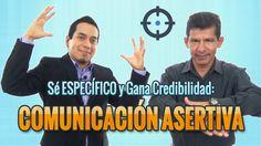 Comunicación Asertiva: Cómo Hablar Correctamente y Ganar Credibilidad en...