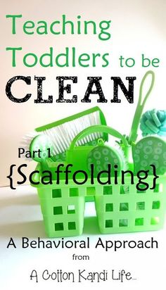 Teaching Toddlers to be CLEAN {Part 1: Scaffolding} - A Cotton Kandi Life