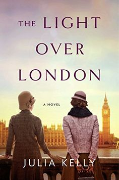 Historical Fiction The Light Over London by Julia Kelly. A modern woman looks into her grandmother's past in WWII-era London. I Love Books, Good Books, Books To Read, My Books, Teen Books, Book Club Books, Book Lists, Reading Lists, Historical Fiction Books