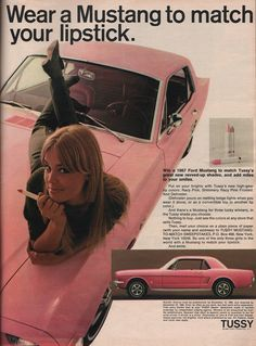 Advertisement for the Tussy Mustang Sweepstakes. Three winners receive a 1967 Mustang in the Tussy Pink shade of their choice. The colors may have been the three new revved-up shades of Tussy lipstick: Racy Pink, Shimmery Pin Up Vintage, Weird Vintage, Vintage Ads, Vintage Trucks, Retro Ads, Vintage Pink, Retro Posters, Wall Posters, Funny Vintage