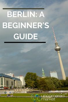 A Berlin Beginner's Travel Guide to exploring some of our favorite things to do and see in Berlin, from neighborhoods to parks to biking the city, so that you can create your own Berlin adventure. | Uncornered Market