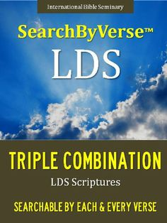 Wow, I want this -  SearchByVerseTM LDS SCRIPTURES (CHURCH APPROVED TRIPLE COMBINATION): Fully Searchable By Book, Chapter and Verse! FIRST FULLY SEARCHABLE LDS TRIPLE COMBINATION ... Bible | Search By Verse Bible)