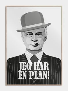 """Olsen Banden """"Jeg har en plan"""" plakat - Egon Olsen www. Egon Olsen, Art And Illustration, Mickey Mouse Images, Qoutes, Funny Quotes, Diy Couch, Cool Posters, Picture Quotes, Old Things"""