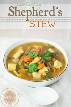 ... soup to keep you warm and fill you up.--- Comforting Shepherd's Stew