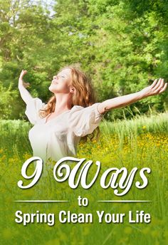 9 Ways To Spring Clean Your Life