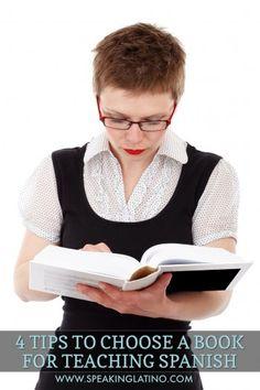 4 Tips to Choose a Book for Teaching Spanish #Spanish #LearnSpanish via www.speakinglatin...