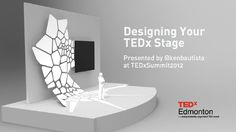 Designing Your TEDx Stage by Ken Bautista, via Slideshare