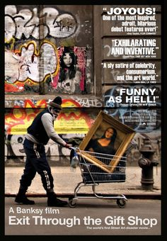 Exit Through The Gift Shop  A film by Banksy  2010- This is one of my favorite documentarys.-Ash
