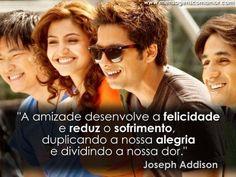 """""""A amizade desenvolve a felicidade e reduz o sofrimento, duplicando a nossa alegria e dividindo a nossa dor."""" #Amizade"""