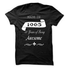 Made in 1965 50 Years of Being Awesome T Shirts, Hoodies. Get it here ==► https://www.sunfrog.com/Birth-Years/Made-in-1965--50-Years-of-Being-Awesome.html?41382 $23