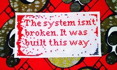 The system isn't broken. It was built this way. Capitalism. Prisons. Criminal Justice. Cross-stitch