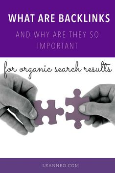 What are backlinks and why are they so important for organic search engine results
