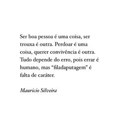 #regram @mauriciosilveiraoficial Falou tudo! #frases #comportamento #pessoas #mauriciosilveira