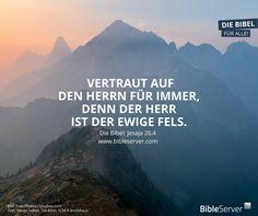 Vertraut auf den Herrn für immer, denn der Herr ist der ewige Fels. (Jesaja 26,4) | Nachlesen auf #BibleServer