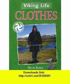 Clothes (Viking Life) (9780750263849) Nicola Barber , ISBN-10: 0750263849  , ISBN-13: 978-0750263849 ,  , tutorials , pdf , ebook , torrent , downloads , rapidshare , filesonic , hotfile , megaupload , fileserve