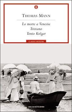 Mann, Thomas - La morte a Venezia, Tristano, Tonio Kröger - 25 febbraio 2015