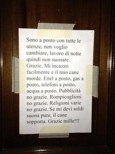 Vi consiglio di appendere questo cartello alla porta di casa vostra ihihih... (clicca la foto)