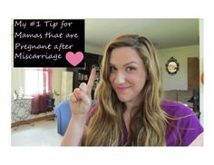♥ #1 Tip for Women Pregnant after Miscarriage ♥ TTC after miscarriage, PCOS, pregnancy