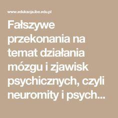 Fałszywe przekonania na temat działania mózgu i zjawisk psychicznych, czyli neuromity i psychomity w edukacji