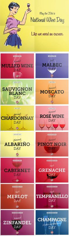 We can be thankful that National Wine Day (on May 25th) is not the only official wine day of the year. There are at least 14 other days where wine is official