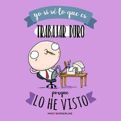 Yo sí sé lo que es trabajar duro, porque lo he visto! #humor #oficina #funny #divertidas #graciosas