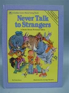 never talk to strangers book and our teachers read it to us off and on ALL during the school year